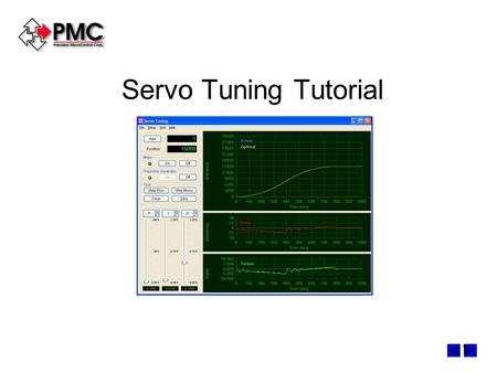 1 Servo Tuning Tutorial 2 Presentation Outline Trajectory generator and velocity profiles Servo system defined Why does a servo system need to be tuned.