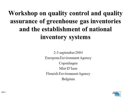 Slide 1 Workshop on quality control and quality assurance of greenhouse gas inventories and the establishment of national inventory systems 2-3 september.