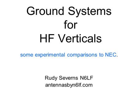 Ground Systems for HF Verticals some experimental comparisons to NEC.