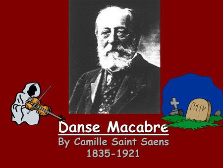 Danse Macabre By Camille Saint Saens 1835-1921. 0:0 Clock chiming midnight by the harp.