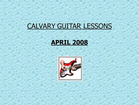 CALVARY GUITAR LESSONS APRIL 2008. G / C / D / C / Lord, I lift your name on high G / C / D / C / Lord, I love to sing your praises G / C / D / C / I'm.