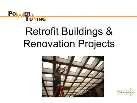 Retrofit Buildings & Renovation Projects Click to continue.