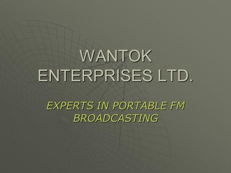 WANTOK ENTERPRISES LTD. EXPERTS IN PORTABLE FM BROADCASTING.