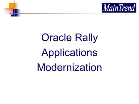 Oracle Rally Applications Modernization. 4 June 20142 About the Company Founded in 2002 Unites high-level information technology and organization architecture.