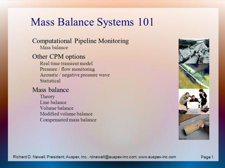 Mass Balance Systems 101 Computational Pipeline Monitoring Mass balance Other CPM options Real time transient model Pressure / flow monitoring Acoustic.
