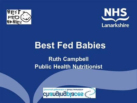 Best Fed Babies Ruth Campbell Public Health Nutritionist.