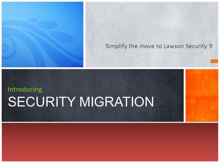 Introducing SECURITY MIGRATION