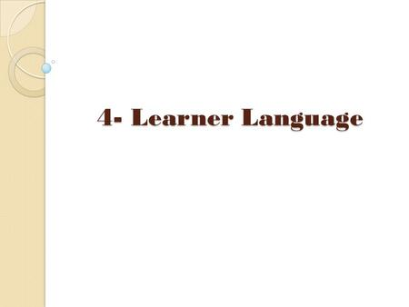 4- Learner Language.