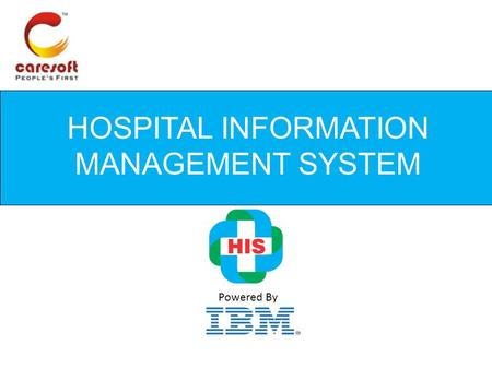 HOSPITAL INFORMATION MANAGEMENT SYSTEM Powered By.