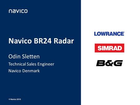 Navico BR24 Radar Odin Sletten Technical Sales Engineer Navico Denmark.