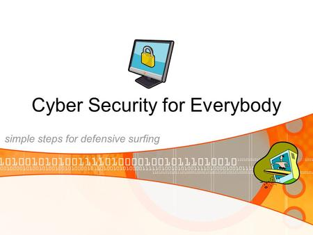Cyber Security for Everybody simple steps for defensive surfing.
