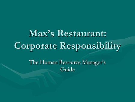 Max's Restaurant: Corporate Responsibility