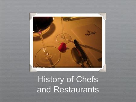 History of Chefs and Restaurants