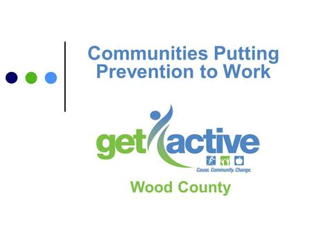 Communities Putting Prevention to Work Wood County.