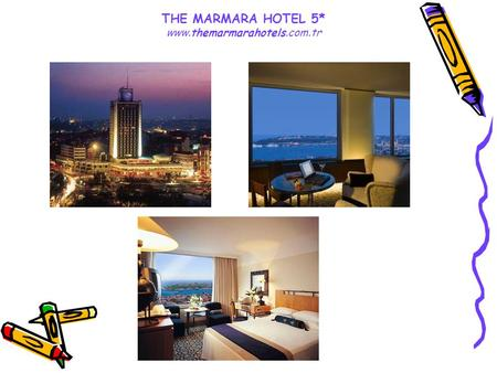 THE MARMARA HOTEL 5* www.themarmarahotels.com.tr.