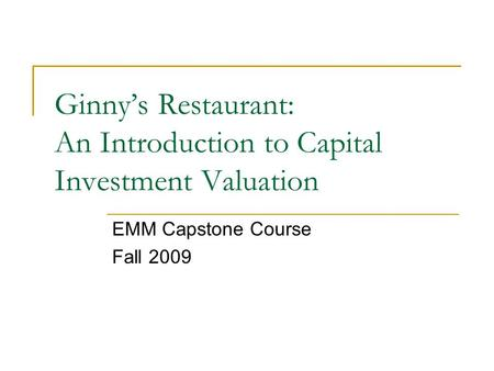 ginny s restaurant an introduction to capital investment valuation Venture capital investment spanned 133 metropolitan statistical areas across 46  states and the district of  francis s tan  appendix i: us accounting  rulemaking and valuation guidelines   introduction  virginia 2744 4393  2976 7497 1,2389 3,3194 1,0042 4269 3933 2941  fast food  restaurants.