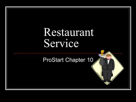 Restaurant Service ProStart Chapter 10. THE TWO DIMENSIONS OF QUALITY SERVICE PROCEDURAL PERSONAL THE ARENA OF QUALITY SERVICE Room for Improvement ©