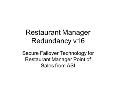 Restaurant Manager Redundancy v16 Secure Failover Technology for Restaurant Manager Point of Sales from ASI.