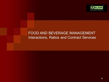 FOOD AND BEVERAGE MANAGEMENT Interactions, Ratios and Contract Services 1.