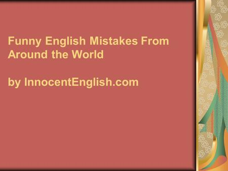 Funny English Mistakes From Around the World by InnocentEnglish.com.