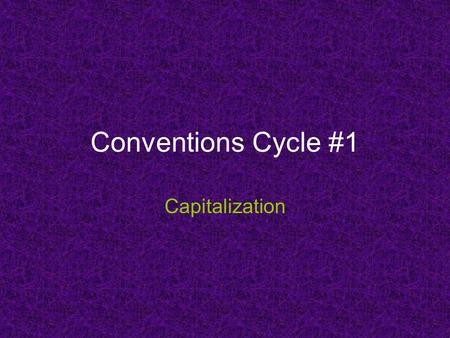 Conventions Cycle #1 Capitalization. My brother went to the pizza restaurant on tuesday.