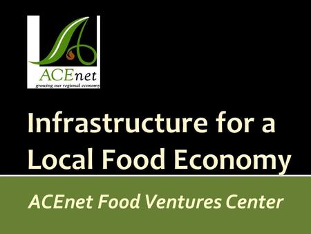 Infrastructure for a Local Food Economy