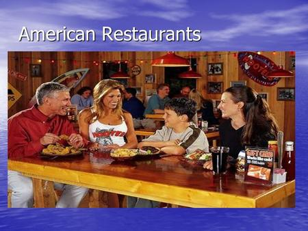 American Restaurants. Many Varieties BarbecueChinese BarbecueChinese GreekItalian GreekItalian MexicanGerman MexicanGerman FrenchThai FrenchThai AND SO.