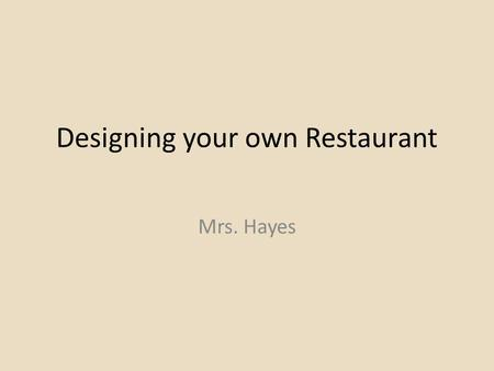 Designing your own Restaurant