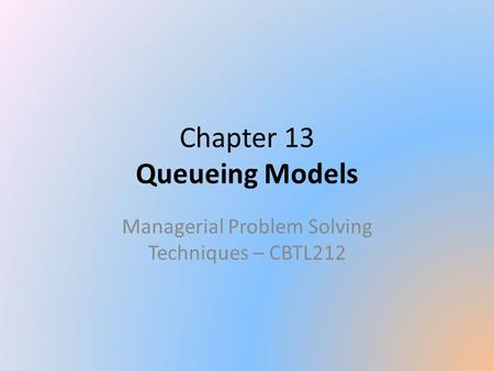 Chapter 13 Queueing Models