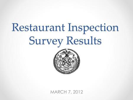 Restaurant Inspection Survey Results MARCH 7, 2012.