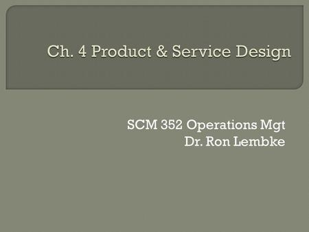 Ch. 4 Product & Service Design