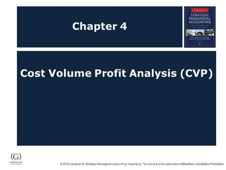Cost Volume Profit Analysis (CVP)