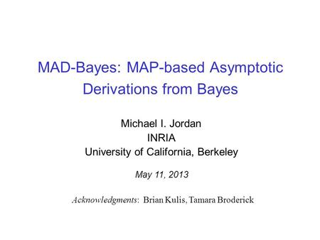 MAD-Bayes: MAP-based Asymptotic Derivations from Bayes