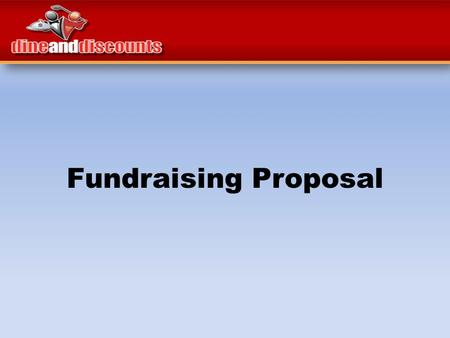 Fundraising Proposal. Are you considering a new fundraiser? Concerned about profit, value and simplicity? Would you like to have a record breaking year?