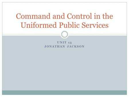 Command and Control in the Uniformed Public Services