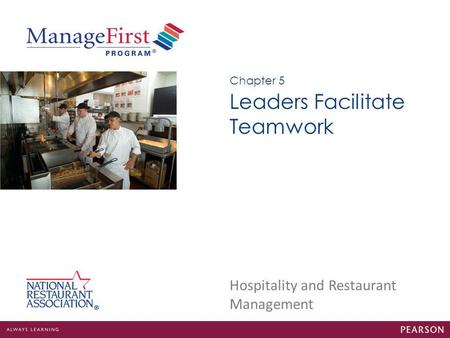 Hospitality and Restaurant Management Leaders Facilitate Teamwork Chapter 5.