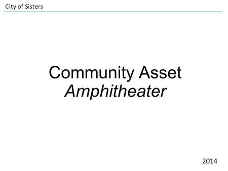 Community Asset Amphitheater City of Sisters 2014.