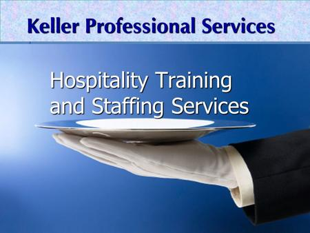 Keller Professional Services Hospitality Training and Staffing Services.
