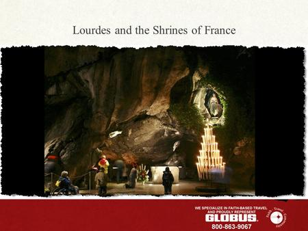 Lourdes and the Shrines of France. Included Features PARIS: Welcome and farewell dinners; guided sightseeing, visit Notre Dame Cathedral, the Basilica.