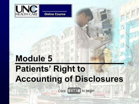 Online Course Module 5 Patients Right to Accounting of Disclosures START Click to begin…