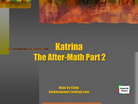 Katrina The After-Math Part 2 Show by Cindy