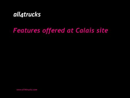 Features offered at Calais site www.all4trucks.com.
