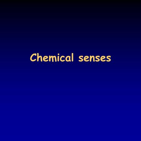 Chemical senses. Olfaction and taste I. olfaction and taste (or gustation) means attachment and detection of molecules from the outside world by their.