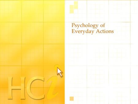 Psychology of Everyday Actions. 2 Projector Story DOET page 45.