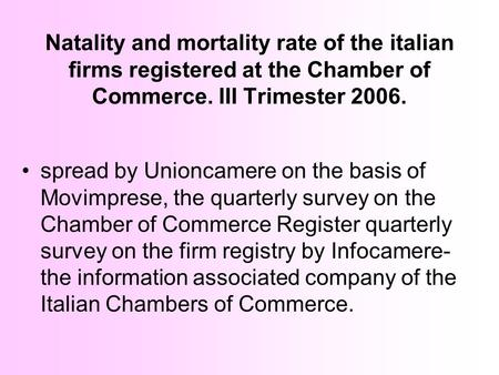 Natality and mortality rate of the italian firms registered at the Chamber of Commerce. III Trimester 2006. spread by Unioncamere on the basis of Movimprese,