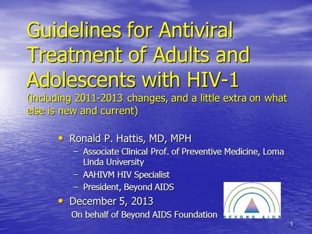 Guidelines for Antiviral Treatment of Adults and Adolescents with HIV-1 (including 2011-2013 changes, and a little extra on what else is new and current)