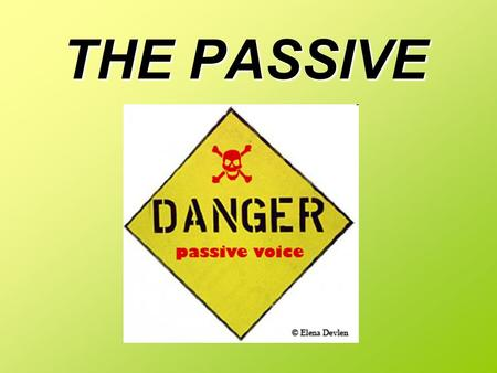 THE PASSIVE. Tom Cruise plays one of the cops. One of the cops is played by Tom Cruise. ActivePassive Present Simple am/ are/ is + past participle Present.