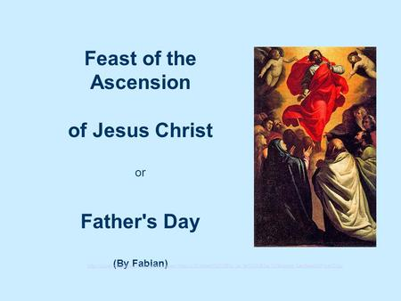 Feast of the Ascension of Jesus Christ or Father's Day (By Fabian)
