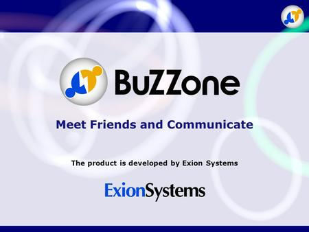 Meet Friends and Communicate The product is developed by Exion Systems.