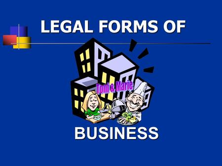 LEGAL FORMS OF Toni & Marie BUSINESS.
